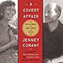 A Covert Affair: Julia Child and Paul Child in the OSS (       UNABRIDGED) by Jennet Conant Narrated by Jan Maxwell