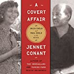 A Covert Affair: Julia Child and Paul Child in the OSS | Jennet Conant
