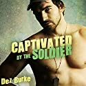 Captivated by the Soldier: BWWM Interracial Romance Audiobook by Dez Burke Narrated by Pepper Laramie