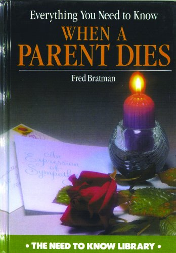 Everything You Need to Know When a Parent Dies (Need to Know Library)
