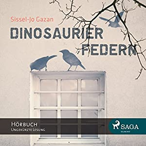 Dinosaurierfedern Hörbuch