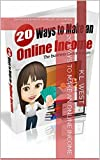 20 Ways to Make an Online Income: Tried and tested methods of making money