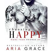 Choosing Happy: M/M Romance: More than Friends, Book 3 | Aria Grace