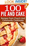 100 Pie And Cake: Recipes From Church...