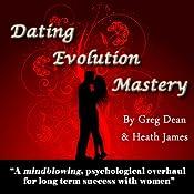 Dating Evolution Mastery | [Greg Dean, Heath James]