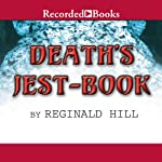 Death's Jest-Book (       UNABRIDGED) by Reginald Hill Narrated by Shaun Dooley