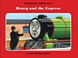 Christopher Awdry The Railway Series No. 37 : Henry and the Express (Classic Thomas the Tank Engine)