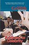 img - for Griffith Review - Addicted To Celebrity book / textbook / text book