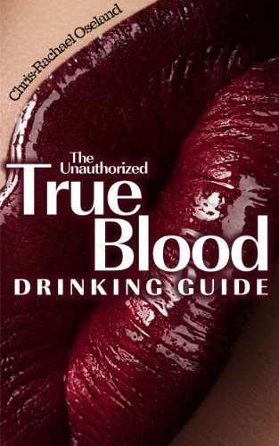 The Unauthorized True Blood Drinking Guide