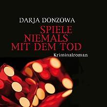 Spiele niemals mit dem Tod (Tanja ermittelt 2) Hörbuch von Darja Donzowa Gesprochen von: Katinka Springborn