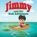 Jimmy and the Raft Adventure |  Jupiter Kids