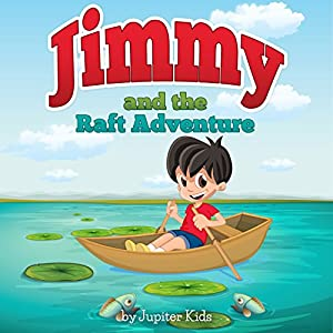 Jimmy and the Raft Adventure Audiobook