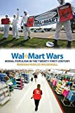 img - for Wal-Mart Wars: Moral Populism in the Twenty-First Century by Massengill, Rebekah (2013) Paperback book / textbook / text book