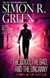 The Good, the Bad, and the Uncanny (Nightside) (0441018165) by Green, Simon R.