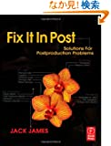 Fix It In Post: Solutions for Postproduction Problems