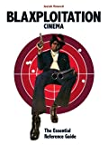 img - for Blaxploitation Cinema: The Essential Reference Guide book / textbook / text book