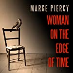 Woman on the Edge of Time: A Novel | Marge Piercy