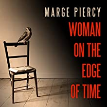Woman on the Edge of Time: A Novel Audiobook by Marge Piercy Narrated by Tanya Eby