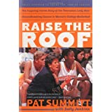 Raise the Roof: The Inspiring Inside Story of the Tennessee Lady Vols' Historic 1997-1998 Threepeat Season ~ Sally Jenkins