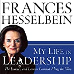 My Life in Leadership: The Journey and Lessons Learned Along the Way | Frances Hesselbein