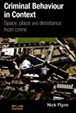 Criminal Behaviour in Context: Space, Place and Desistance from Crime (International Series on Desistance and Rehabilitation) (1843928116) by Flynn, Nick
