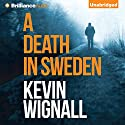 A Death in Sweden Audiobook by Kevin Wignall Narrated by Will Damron