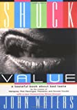 Shock Value: A Tasteful Book About Bad Taste (1560256982) by John Waters
