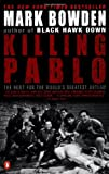 Killing Pablo: The Hunt for the World's Greatest Outlaw (0142000957) by Bowden, Mark