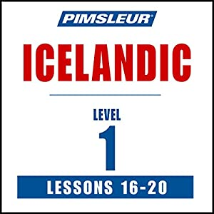 Pimsleur Icelandic Level 1 Lessons 16-20 Speech