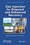 img - for Gas Injection for Disposal and Enhanced Recovery (Advances in Natural Gas Engineering) book / textbook / text book