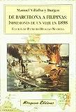 De Barcelona a Filipinas: Impresiones de un viaje en 1898 (Libros de los Malos Tiempos. Serie Mayor)