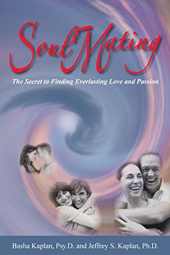 Soulmating: The Secret To Finding Everlasting Love And Passion
