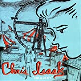Only the Lonley - Chris Isaak