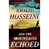 And the Mountains Echoed: A Novel ~ Khaled Hosseini