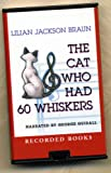 img - for THE CAT WHO HAD 60 WHISKERS (PLAYAWAY) book / textbook / text book