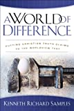 World of Difference, A (Reasons to Believe): Putting Christian Truth-Claims to the Worldview Test