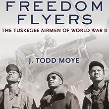 Freedom Flyers: The Tuskegee Airmen of World War II   Livre audio Auteur(s) : J. Todd Moye Narrateur(s) : Brandon Massey