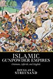 img - for Islamic Gunpowder Empires: Ottomans, Safavids, and Mughals (Essays in World History) book / textbook / text book
