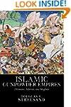 Islamic Gunpowder Empires: Ottomans,...