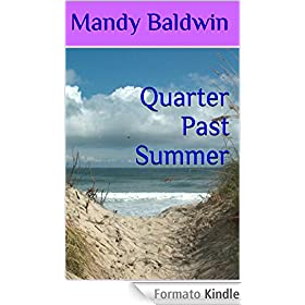 Quarter Past Summer (English Edition)