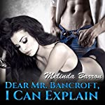 Dear Mr. Bancroft, I Can Explain: BDSM Romance | Melinda Barron