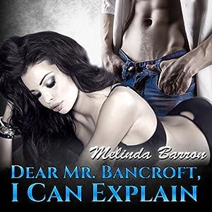 Dear Mr. Bancroft, I Can Explain Audiobook