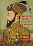 img - for Aurangzib and the Decay of the Mughal Empire book / textbook / text book