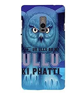 Ulli Ka Patta Cute Fashion 3D Hard Polycarbonate Designer Back Case Cover for OnePlus 2 :: OnePlus Two :: One +2
