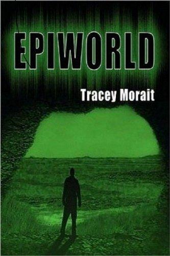 Book: Epiworld by Tracey Morait