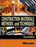 img - for W. P. Spence's 2nd(second) edition (Construction Materials, Methods, and Techniques [Hardcover])(2006) book / textbook / text book