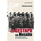 La Gestapo en Moselle