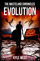 Evolution: Volume 3 (The Wasteland Chronicles)
