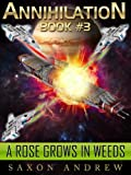 img - for Annihilation - A Rose Grows in Weeds (Annihilation Series (Book Three)) book / textbook / text book