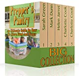 Prepper's Pantry Big Collection: An Ultimate Guide On How To Store Food And Water: (Prepper's Guide, Survival Guide) (Survival Cooking)